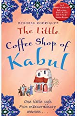 The Little Coffee Shop of Kabul: The heart-warming and uplifting international bestseller Kindle Edition