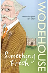 Something Fresh: (Blandings Castle) Kindle Edition