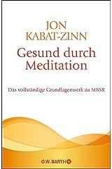 Gesund durch Meditation: Das vollständige Grundlagenwerk zu MBSR Gebundene Ausgabe