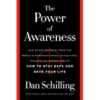 The Power of Awareness: And Other Secrets from the World's Foremost Spies, Detectives, and Special Operators on How to…