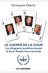 Le chemin de la cour : Les dirigeants israëliens devant la Cour Pénale Internationale Copertina flessibile