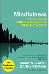 Mindfulness: A practical guide to finding peace in a frantic world Kindle Edition