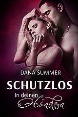 Schutzlos - In deinen Händen: Liebesroman Kindle Ausgabe