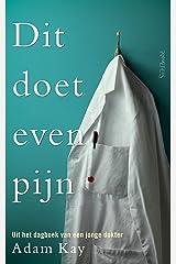 Dit doet even pijn (Dutch Edition) Kindle Edition