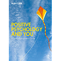 Positive Psychology and You: A Self-Development Guide (English Edition)