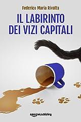 Il labirinto dei vizi capitali (Riccardo Ranieri Vol. 7) Formato Kindle