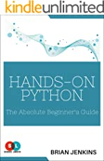 Python Programming: The Absolute Beginners Guide (Hands-On Python) (English Edition)