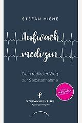 Aufwachmedizin: Dein radikaler Weg zur Selbstannahme Taschenbuch