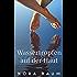 Wassertropfen auf der Haut: Erotische Kurzgeschichte