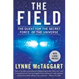 Field (The): The Quest For The Secret Force Of The Universe