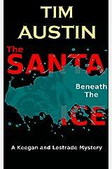The Santa Beneath The Ice: A Keegan and Lestrade Mystery Kindle Edition