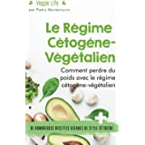 Le Régime Cétogène-Végétalien: Comment perdre du poids avec le régime cétogène-végétalien