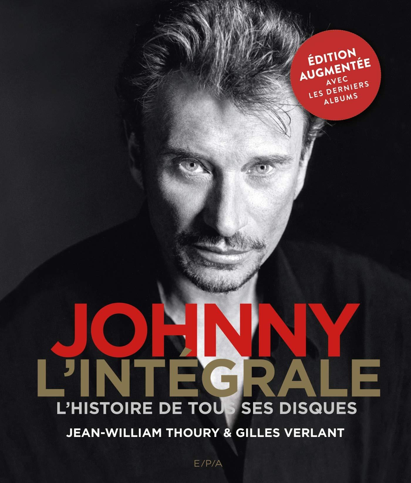 Johnny l'intégrale - Nouvelle édition: L'Histoire de tous ses disques por Jean-William Thoury