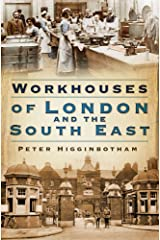 Workhouses of London & South East Paperback