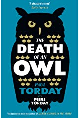The Death of an Owl: From the author of Salmon Fishing in the Yemen, a witty tale of scandal and subterfuge Kindle Edition