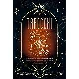 Tarocchi: Guida Completa per Leggere e Interpretare le Carte, per Conoscere gli Altri e per la Crescita Personale. Scopri la