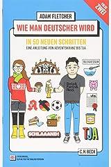 Wie man Deutscher wird - Folge 2: in 50 neuen Schritten / How to be German - Part 2: in 50 new steps: Zweisprachiges Wendebuch/ Bilingual turn-over-book Deutsch/Englisch Taschenbuch