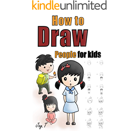 How To Draw People For Kids Step By Step Drawing Guide For Children Easy To Learn Draw Human Ebook T Jay Amazon In Kindle Store