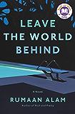 Leave the World Behind: A Novel