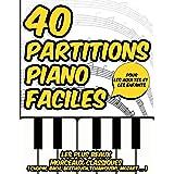 40 Partitions Piano Faciles: Les plus beaux morceaux classiques pour les débutants adultes et enfants ( Chopin, Bach, Beethov