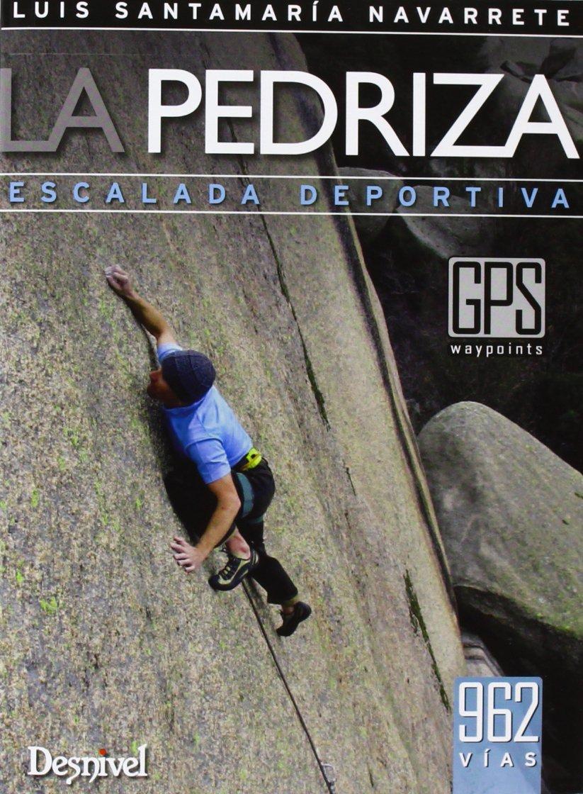 La Pedriza. Escalada Deportiva (Guias De Escalada)