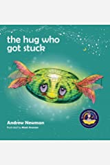 The Hug Who Got Stuck: Teaching children to access their heart and get free from sticky thoughts (3) (Conscious Stories) Hardcover