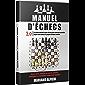 MANUEL D'ÉCHECS 3.0: Le Guide absolu le plus récent pour devenir un maître expert des échecs et gagner chaque combat…