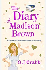 The Diary Of Madison Brown: A funny and feel-good romantic comedy Kindle Edition
