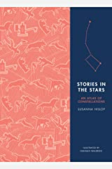 Stories in the Stars: An Atlas of Constellations Hardcover