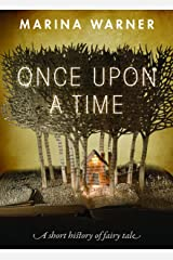 Once Upon a Time: A Short History of Fairy Tale Paperback