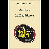 La Dea Bianca (Gli Adelphi Vol. 342)