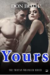 Yours (Tristan Wrangler Series Book 4) (English Edition) Kindle Ausgabe