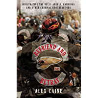 Befriend and Betray: Infiltrating the Hells Angels, Bandidos and Other Criminal Brotherhoods (English Edition)