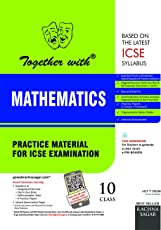 Together with ICSE Practice Material for Class 10 Mathematics for 2019 Examination