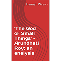 'The God of Small Things' - Arundhati Roy: an analysis