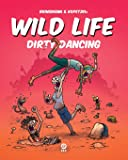 Wild Life - Dirty Dancing