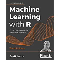 Machine Learning with R: Expert techniques for predictive modeling, 3rd Edition [Lingua inglese]