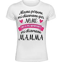T-Shirt Idea Regalo per la Festa della Mamma, Alcune Persone Mi Chiamano per Nome ma Le più Importanti Mamma, Manica…