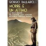 Morire è un attimo: La prima indagine del maggiore Aldo Morosini nell'Africa orientale italiana (Le indagini del maggiore Ald