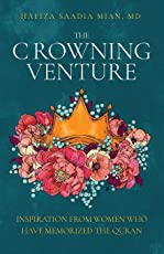 The Crowning Venture: Inspiration from Women Who Have Memorized the Quran