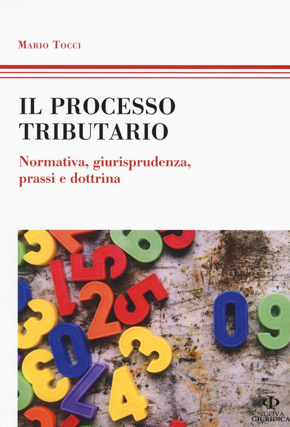 Il processo tributario. Normativa, giurisprudenza, prassi e dottrina