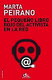 El pequeño libro rojo del activista en la red: Prólogo de Edward Snowden (Eldiario.Es Libros) (Spanish Edition)