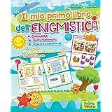 Il mio primo libro dell'enigmistica. Cruciverba, giochi matematici, logica e passatempi, puzzle, differenze e intrusi, giochi