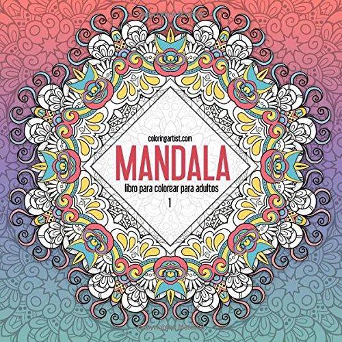 Free Mandala libro para colorear para adultos 1: Volume 1 (Mandala