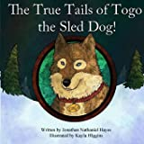 The True Tails of Togo the Sled Dog!