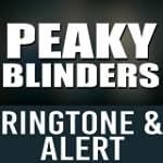 Peaky Blinders Theme Ringtone and Alert