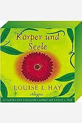 Körper und Seele: 64 Karten zur täglichen Arbeit mit Louise L. Hay (0) Karten