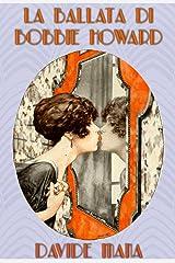 La ballata di Bobbie Howard Formato Kindle