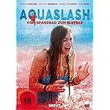 Aquaslash - Vom Spassbad zum Blutbad (uncut)