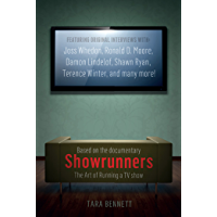 Showrunners: The Art of Running a TV Show: The Art of Running a TV Show: The Official Companion to the Documentary…